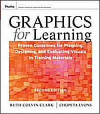 Graphics for Learning, 2nd Ed. Ruth Clark and Chopeta Lyons